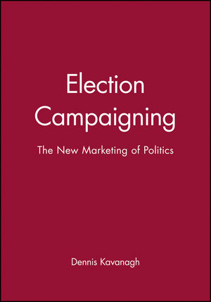 Election Campaigning: The New Marketing of Politics