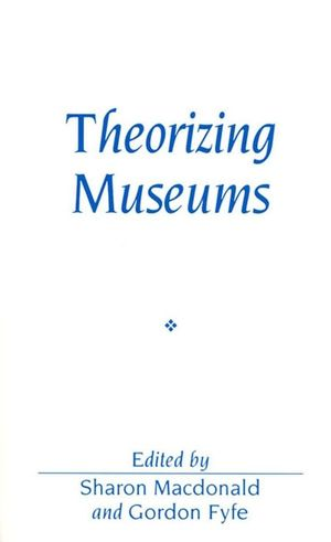 Theorizing Museums: Representing Identity and Diversity in a Changing World (0631201513) cover image