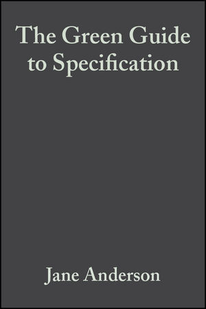 The Green Guide to Specification: An Environmental Profiling System for Building Materials and Components, 3rd Edition (0632059613) cover image