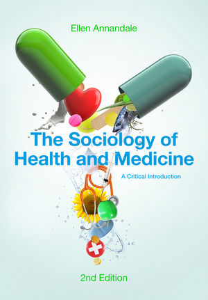 The Sociology of Health and Medicine: A Critical Introduction, 2nd Edition