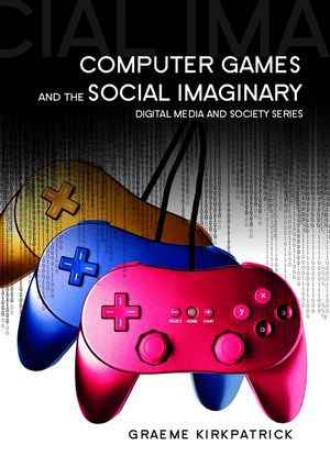 Computer Games and the Social Imaginary (0745641113) cover image