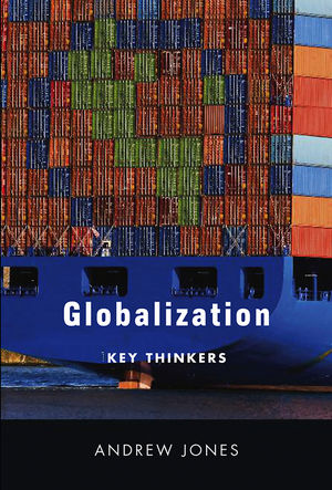 Globalization: Key Thinkers (0745643213) cover image