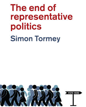 The End of Representative Politics (0745690513) cover image