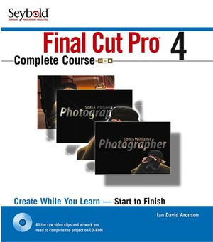 Final Cut Pro®4 Complete Course (0764525913) cover image