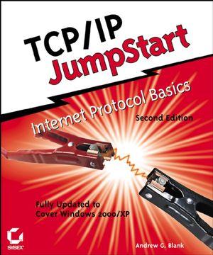 TCP / IP JumpStart: Internet Protocol Basics, 2nd Edition