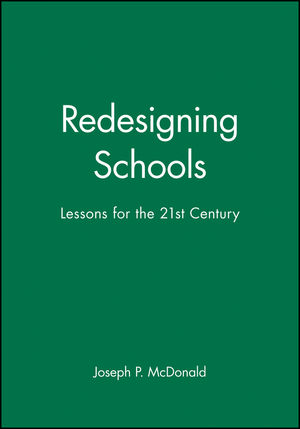 Redesigning Schools: Lessons for the 21st Century