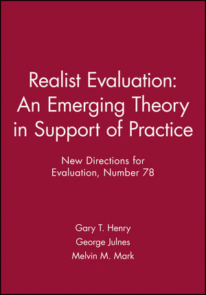 Realist Evaluation: An Emerging Theory in Support of Practice: New Directions for Evaluation, Number 78