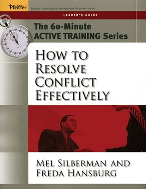 The 60-Minute Active Training Series: How to Resolve Conflict Effectively, Leader