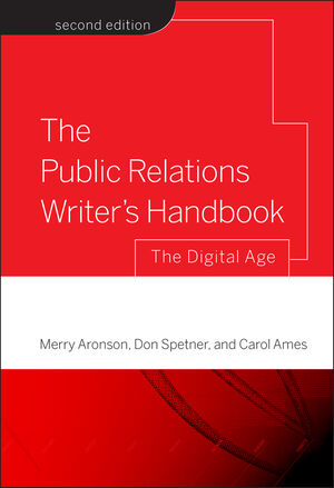 The Public Relations Writer's Handbook: The Digital Age, 2nd Edition