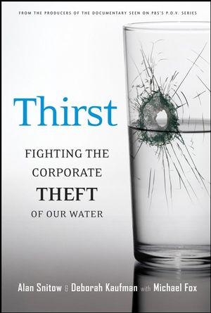 Thirst: Fighting the Corporate Theft of Our Water (0787996513) cover image