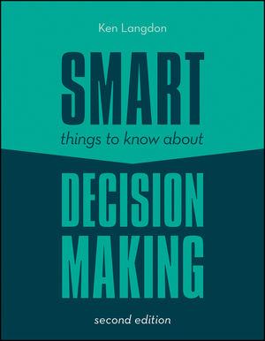 Smart Things to Know About Decision Making, 2nd Edition