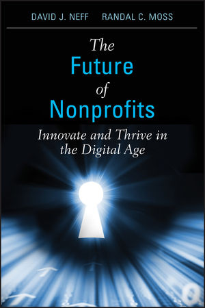 The Future of Nonprofits: Innovate and Thrive in the Digital Age (1118063813) cover image
