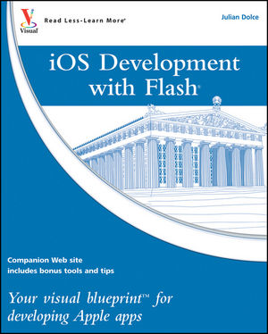 iOS Development with Flash: Your visual blueprint for developing Apple apps (1118141113) cover image