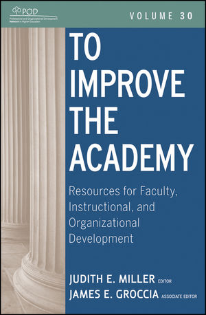 To Improve the Academy: Resources for Faculty, Instructional, and Organizational Development, Volume 30 (1118145313) cover image