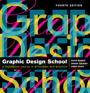 The New Graphic Design School: A Foundation Course in Principles and Practice, 4th Edition (1118151313) cover image