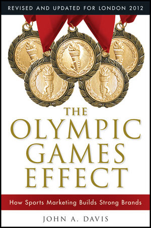 The Olympic Games Effect: How Sports Marketing Builds Strong Brands, 2nd Edition (1118171713) cover image