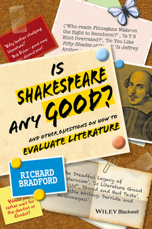 Is Shakespeare any Good?: And Other Questions on How to Evaluate Literature (1118220013) cover image