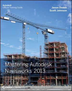 sybex mastering autodesk navisworks 2013 jason dodds scott johnson rh wiley com Inerface Viewpoint Navisworks Freedom 2012 Navisworks Simulate 2013
