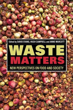 Waste Matters: New Perspectives on Food and Society (1118394313) cover image
