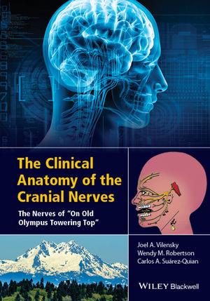 "The Clinical Anatomy of the Cranial Nerves: The Nerves of """"On Old Olympus Towering Top"""""