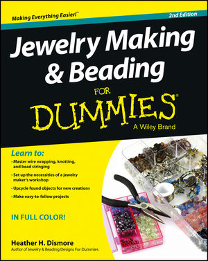 Jewelry Making and Beading For Dummies, 2nd Edition