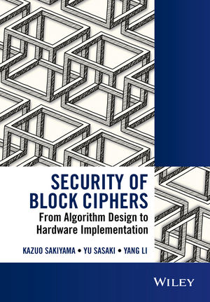 Security of Block Ciphers: From Algorithm Design to Hardware Implementation (1118660013) cover image