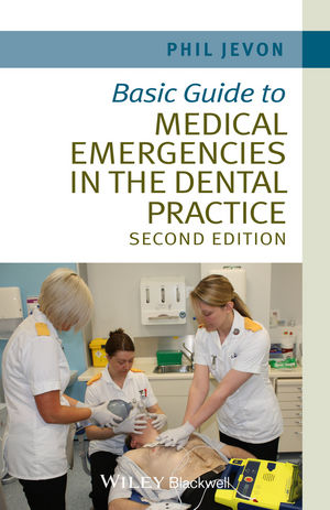 Basic Guide to Medical Emergencies in the Dental Practice, 2nd Edition (1118688813) cover image