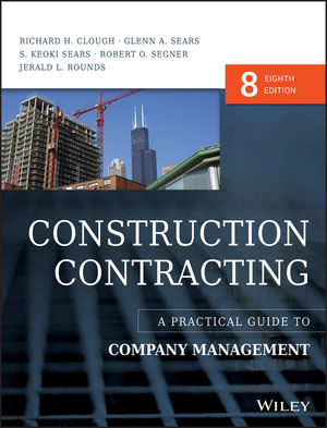 Construction Contracting: A Practical Guide to Company Management, 8th Edition