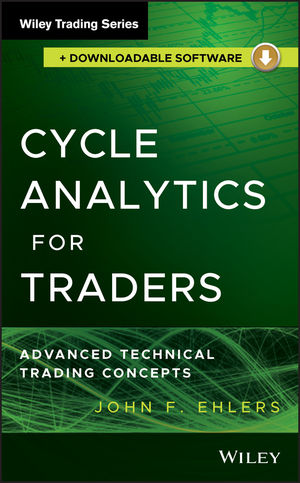 Cycle Analytics for Traders: Advanced Technical Trading Concepts, + Downloadable Software