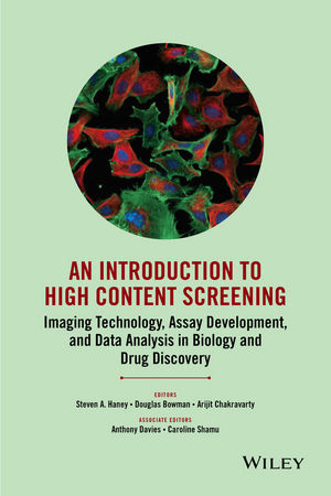 An Introduction To High Content Screening: Imaging Technology, Assay Development, and Data Analysis in Biology and Drug Discovery (1118859413) cover image