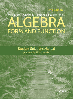 Algebra: Form and Function Student Solutions Manual, 2nd Edition