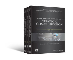 The International Encyclopedia of Strategic Communication, 3 Volume Set