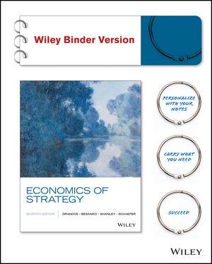 Economics of Strategy, Binder Ready Version, Seventh Edition Binder Ready Version