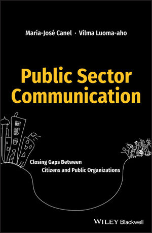 Public Sector Communication: Closing the Gaps Between Citizens and Public Organizations