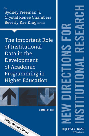 The Important Role of Institutional Data in the Development of Academic Programming in <span class='search-highlight'>Higher</span> <span class='search-highlight'>Education</span>: New Directions for Institutional Research, Number 168