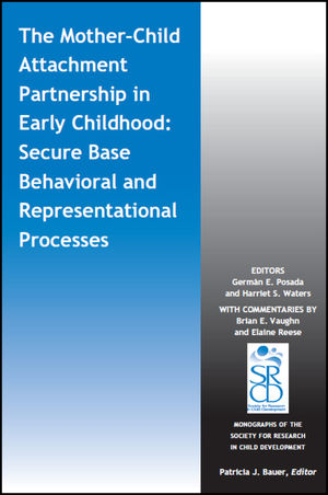 The Mother-Child Attachment Partnership in Early Childhood: Secure Base Behavioral and Representational Processes