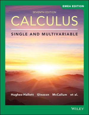 Calculus: Single and Multivariable, 7th Edition, EMEA Edition