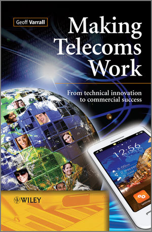 Making Telecoms Work: From Technical Innovation to Commercial Success