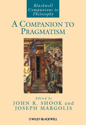 A Companion to Pragmatism (1405153113) cover image
