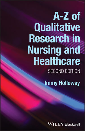 A-Z of Qualitative Research in Nursing and Healthcare, 2nd Edition