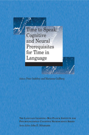 Time to Speak: Cognitive and Neural Prerequisites for Time in Language (1405185813) cover image