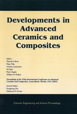 Developments in Advanced Ceramics and Composites: A Collection of Papers Presented at the 29th International Conference on Advanced Ceramics and Composites, January 23-28, 2005, Cocoa Beach, Florida, Ceramic Engineering and Science Proceedings, Volume 26, Number 8 (1574982613) cover image