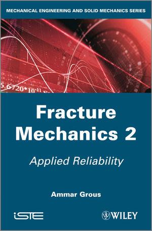 Fracture Mechanics 2: Applied Reliability