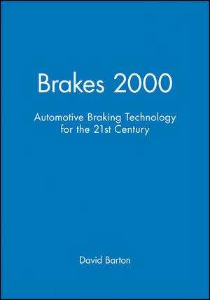 Brakes 2000: Automotive Braking Technology for the 21st Century