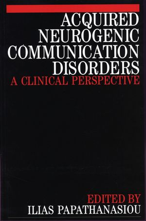 Acquired Neurogenic Communication Disorders: A Clinical Perspective