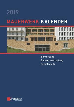 Mauerwerk Kalender 2019: Bemessung, Bauwerkserhaltung, Schallschutz
