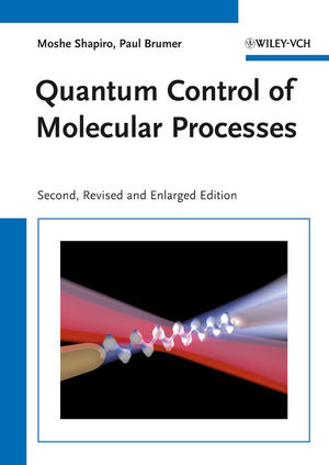Quantum Control of Molecular Processes, 2nd, Revised and Enlarged Edition (3527639713) cover image