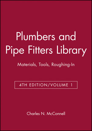 Plumbers and Pipe Fitters Library, Volume 1: Materials, Tools, Roughing-In, 4th Edition
