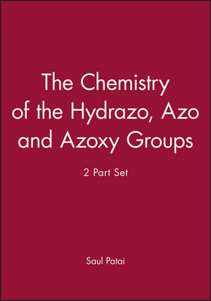 The Chemistry of the Hydrazo, Azo and Azoxy Groups, 2 Part Set