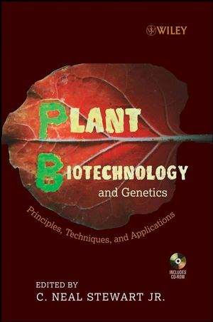 Plant Biotechnology and Genetics: Principles, Techniques and Applications (0470043814) cover image